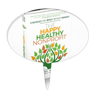 The Happy, Healthy Nonprofit 3D Cover Cake Topper