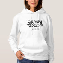 The Harder you Train the shorter the Fight Hoodie