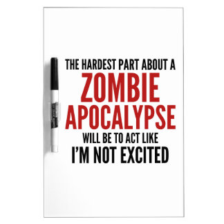 The Hardest Part About A Zombie Apocalypse Dry-Erase Whiteboards