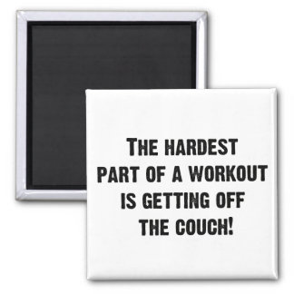 The Hardest Part of a Workout...Square Magnet