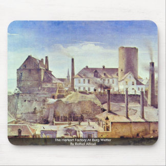 The Harkort Factory At Burg WetterBy Rethel Alfred Mouse Pad