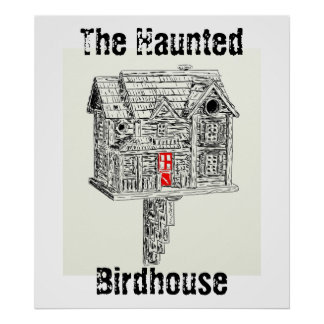 The Haunted Birdhouse by Mantis Poster