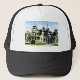 The Hawaiin Capitol, Formerly the Royal Palace Trucker Hat