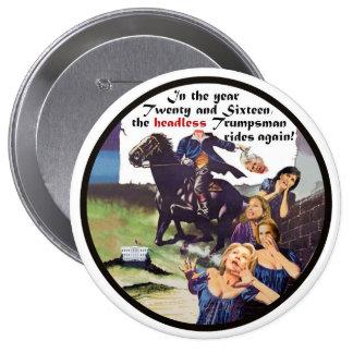 The Headless Trumpsman rides again! Pinback Button