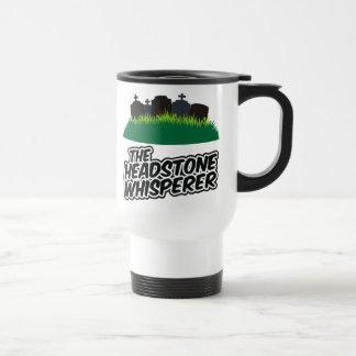 The Headstone Whisperer 15 Oz Stainless Steel Travel Mug