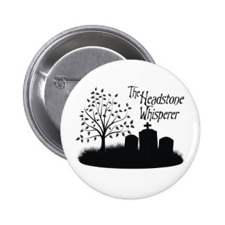 The Headstone Whisperer 2 Inch Round Button