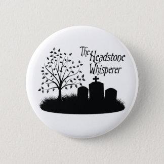 The Headstone Whisperer Pinback Button