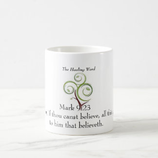 The Healing Word -  Mark 9:23 Coffee Mug