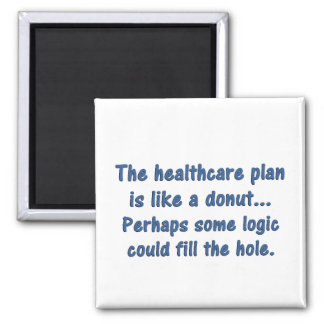 The healthcare plan is like a donut 2 inch square magnet