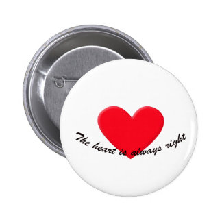 The heart is always right pin