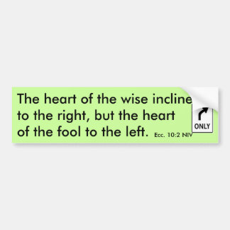 The heart of the wise... - Customized Bumper Sticker