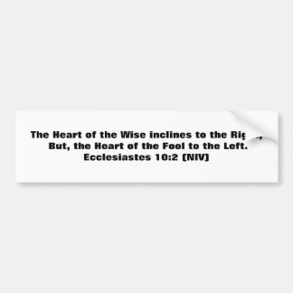 The Heart of the Wise inclines to the Right, Bu... Car Bumper Sticker