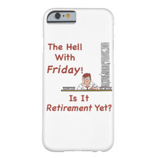 The Hell With Friday Barely There iPhone 6 Case
