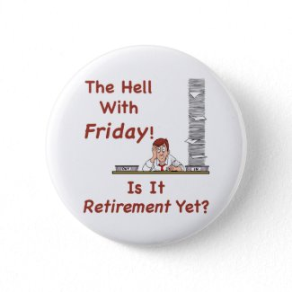 The Hell With Friday Button button