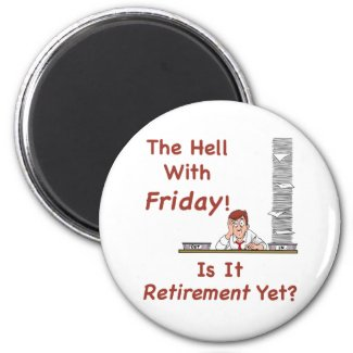 The Hell With Friday Magnet magnet