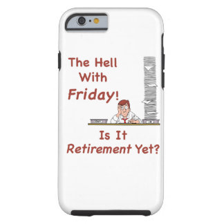 The Hell With Friday Tough iPhone 6 Case