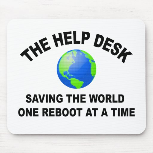 The Help Desk Saving World Mouse Pad Zazzle