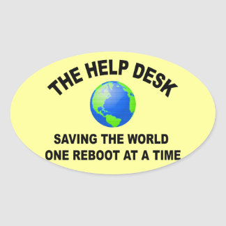 The Help Desk - Saving The World Oval Sticker