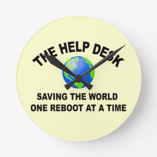 The Help Desk - Saving The World Round Clock