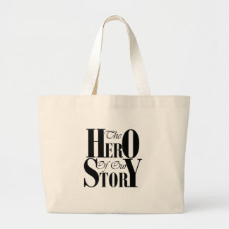 The Hero of our Story tote