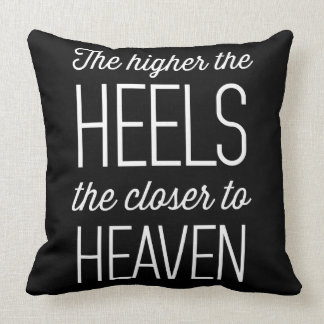 The Higher the Heels the Closer to Heaven Throw Pillow