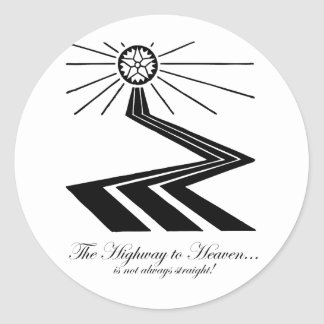 The Highway to Heaven is not always straight! Classic Round Sticker