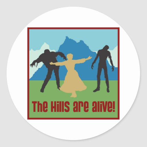 The Hills Are Alive! Round Stickers