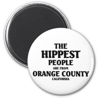 The hippest people are from Orange County Magnet