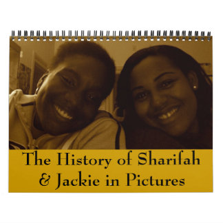 The History of Sharifah & Jackie in Pictures Calendar