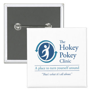 The Hokey Pokey Clinic Pinback Button