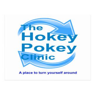THE HOKEY POKEY CLINIC -PLACE TO TURN SELF AROUND POSTCARD