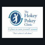 "The Hokey Pokey Clinic Postcard<br><div class=""desc"">The Hokey Pokey Clinic - A place to turn yourself around.  You should admit yourself to the clinic for treatment today.  That&#39;s really what it&#39;s all about.</div>"
