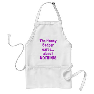 The Honey Badger Cares About Nothing Adult Apron