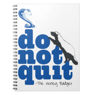 The Honey Badger Don't Quit Notebook