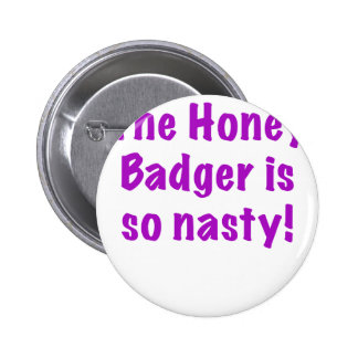 The Honey Badger is So Nasty Button