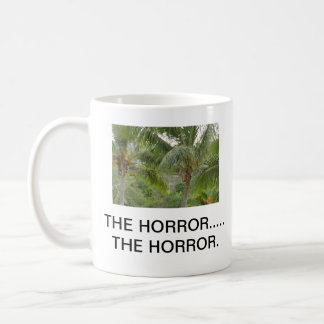 THE HORROR.....THE HORROR. CLASSIC WHITE COFFEE MUG