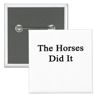 The Horses Did It 2 Inch Square Button