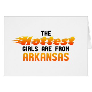 The hottest girls are from Arkansas Cards