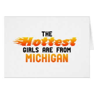 The hottest girls are from Michigan Greeting Card