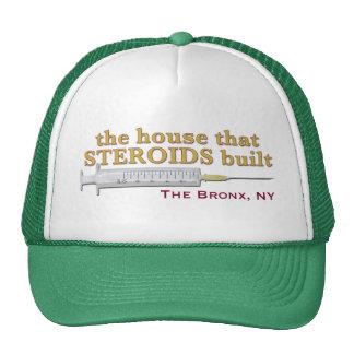 the house that STEROIDS built Trucker Hat