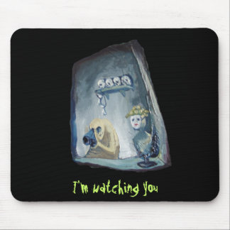 The HR department, I'm watching you Mouse Pad