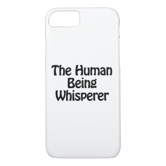 the human being whisperer iPhone 7 case