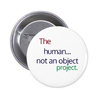 The human...not an object project button