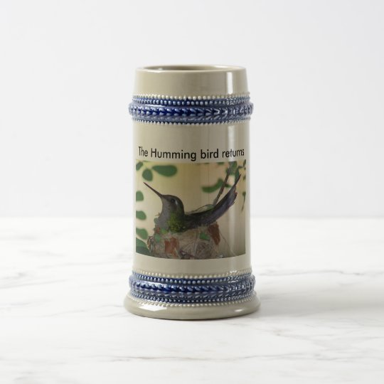 The Humming bird returns Beer Stein