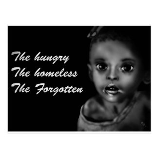 The hungry, The homeless, The forgotton Postcard