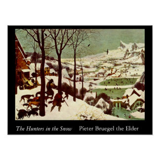 The Hunters in the Snow - 1565 Poster