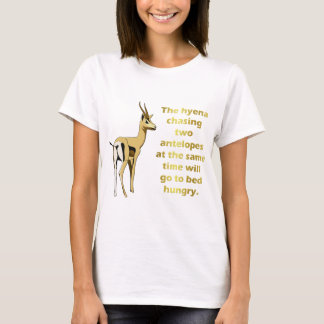 The hyena that chases 2 antelopes T-Shirt
