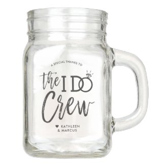 The I Do Crew | Wedding Party Favor Mason Jar