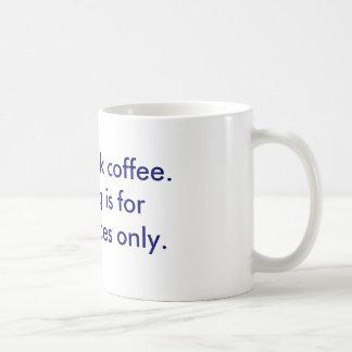 The I-don't-drink-coffee mug