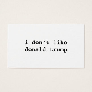"the ""i don't like donald trump"" business cards"